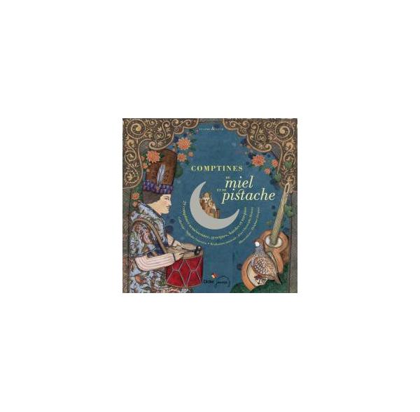Miel de pistache - Comptines et berceuses d'Arménie - Livre + cd
