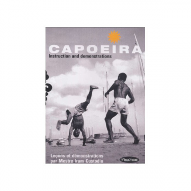 Capoeira: Instruction and Demonstrations, by Mestre Iram Custodio - DVD
