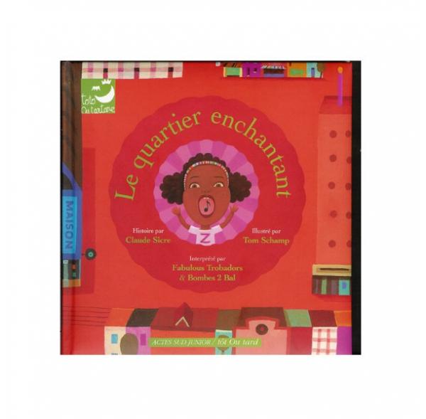 Le Quartier Enchantant - (Livre + CD)