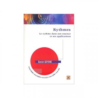 Le Rythme dans son essence et ses applications - Daniel Goyone (Book)