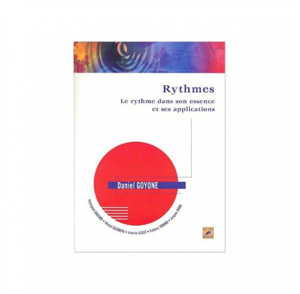 Le Rythme dans son essence et ses applications - Daniel Goyone (Book)