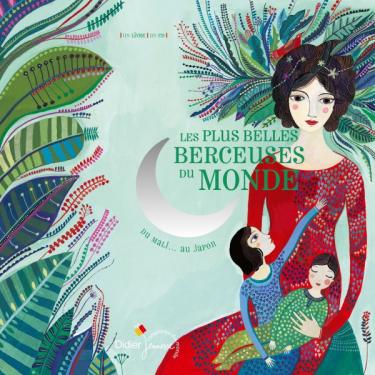 Berceuses du monde - 'Les plus belles berceuses du Monde' - Livre + CD