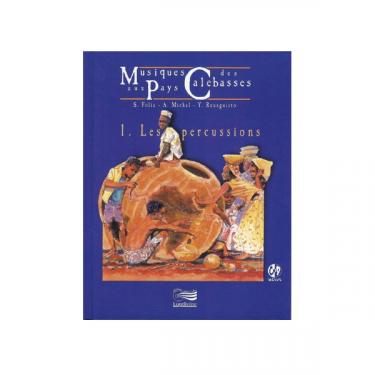Musiques aux pays des calebasses - Vol 1 - Livre