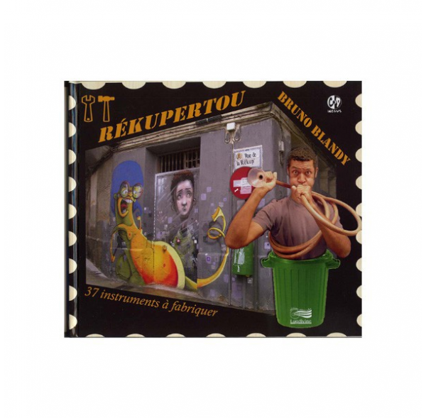 Rékupertou - 37 instruments à fabriquer - (Livre + CD)