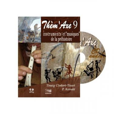 Thèm'Axe - Instruments et Musiques de la Préhistoire - Livre + 2 CD