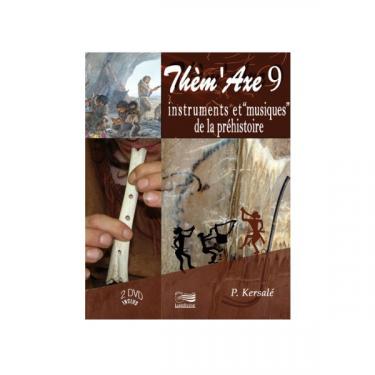 Thèm'Axe 9 - Instruments de musique de la Préhistoire - Coffret 2 DVD