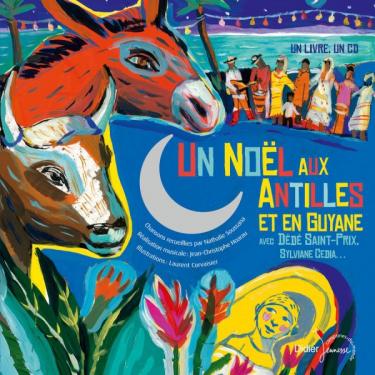 Un Noël aux Antilles et en Guyane - Livre + CD