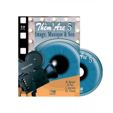 Thèm'Axe - Image, Musique & Son - Livre + 2 CD