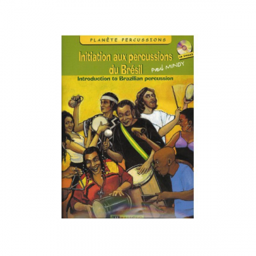 Initiation aux percussions du Brésil - Vol 1