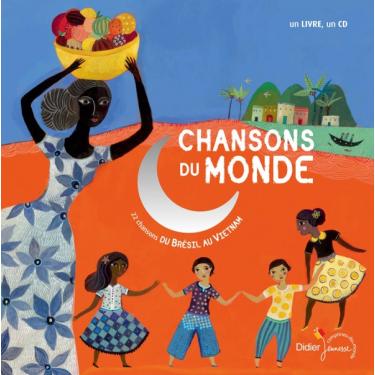 Chansons du monde : du Brésil au Vietnam - Livre + CD