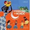 chanson du monde : du Brésil au Vietnam - Livre + CD