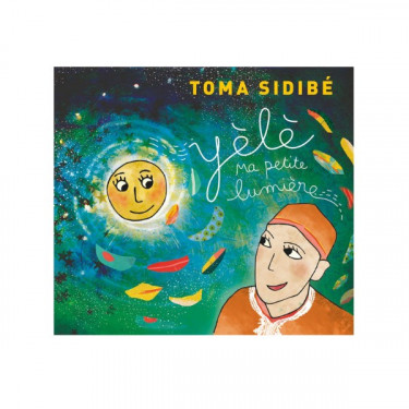 YELE MA PETITE LUMIERE- T.Sidibé - CD DIGIPACK