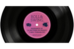 Roll & Swing : Naissance de la batterie en France 1/07 au 31/12/2017